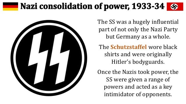 nazi consolidation of power due to terror and violence It is evident that terror and violence can be said to have played a key role in bringing about the nazi s consolidation of power, as violence was such an.