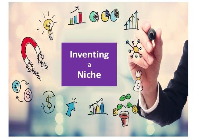 Inventing a Niche
