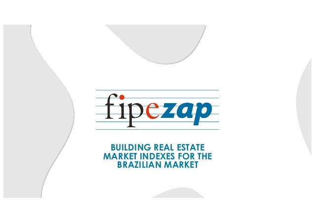 BUILDING REAL ESTATE MARKET INDEXES FOR THE BRAZILIAN MARKET