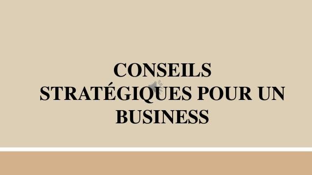 CONSEILS STRATÉGIQUES POUR UN BUSINESS
