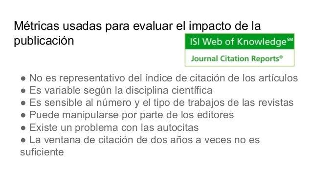 Scopus (Elsevier) Scopus: índices de valores de revistas (métricas) ● SJR -desarrollado por SCImago Lab ● Impacto por publ...