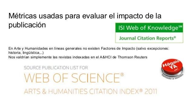 Impacto por publicación al año (media de citas por documento) (IPP) Fórmula del impacto por publicación 2013: Verano 2014....