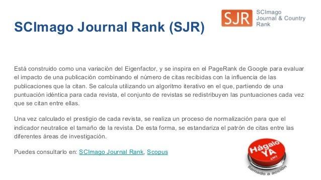 Impacto de las instituciones Essential Science Indicator (ESI Thompson and Reuters) Cubre 8.500 publicaciones de todo el m...