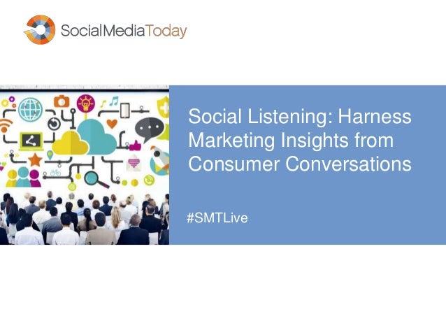 Social Listening: Harness Marketing Insights from Consumer Conversations #SMTLive