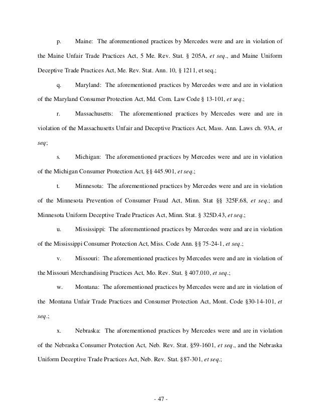 - 47 - p. Maine: The aforementioned practices by Mercedes were and are in violation of the Maine Unfair Trade Practices Ac...
