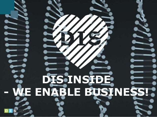 DIS INSIDE - WE ENABLE BUSINESS!