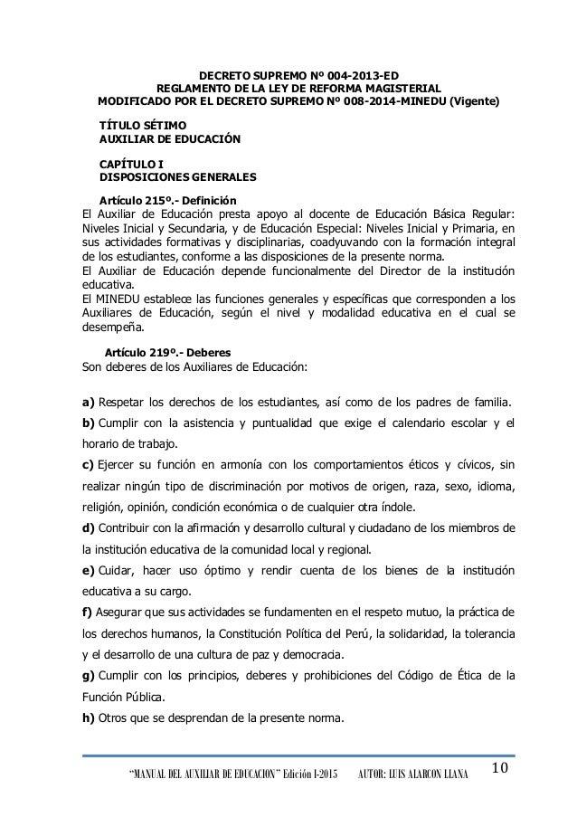 """""""MANUAL DEL AUXILIAR DE EDUCACION"""" Edición I-2015 AUTOR: LUIS ALARCON LLANA 10 DECRETO SUPREMO Nº 004-2013-ED REGLAMENTO D..."""