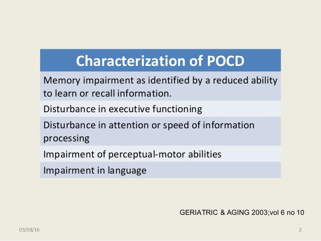 Characterization of POCD Memory impairment as identified by a reduced ability to learn or recall information. Disturbance ...