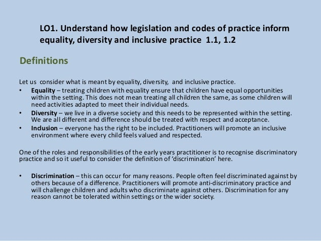 equality and diversity 5 essay In this essay, i will explain equality, diversity, and out rights as human beings, i will words: 671 — pages: 3 the concept of equality, diversity and rights in relation to health and social care the concept of equality, diversity and rights in relation to health and social care equality means creating a fair socity with equal uppourinties.
