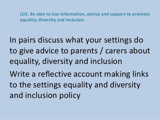 2 4 diversity equality and inclusion The vision for our work on equality, diversity and inclusion over  2: carrying out  our regulatory activities fairly  4: we will become an inclusive organisation.