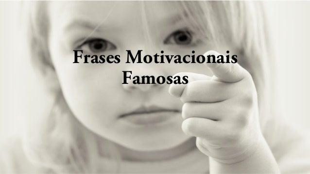 Frases Motivacionais Famosas