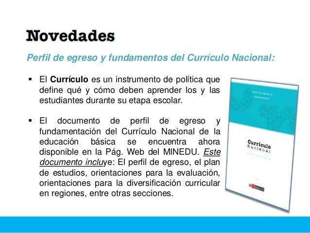 Conclusiones:  El Ministerio de Educación (MINEDU) se encuentra formulando ajustes al Currículo Educativo Nacional con el...