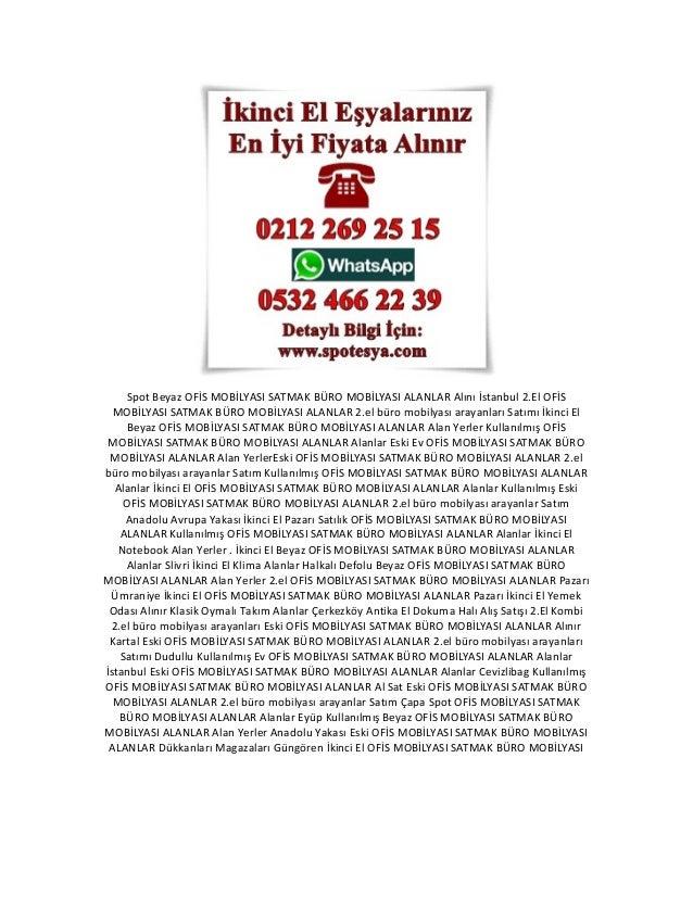 Spot Beyaz OFİS MOBİLYASI SATMAK BÜRO MOBİLYASI ALANLAR Alını İstanbul 2.El OFİS MOBİLYASI SATMAK BÜRO MOBİLYASI ALANLAR 2...