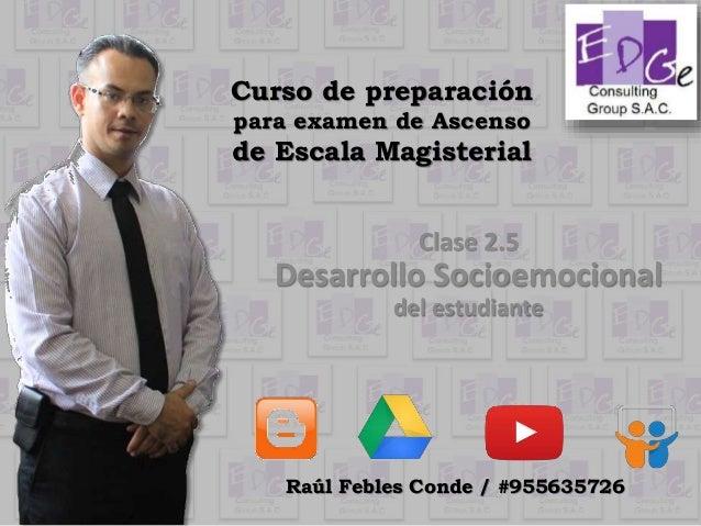 Curso de preparación para examen de Ascenso de Escala Magisterial Clase 2.5 Desarrollo Socioemocional del estudiante Raúl ...