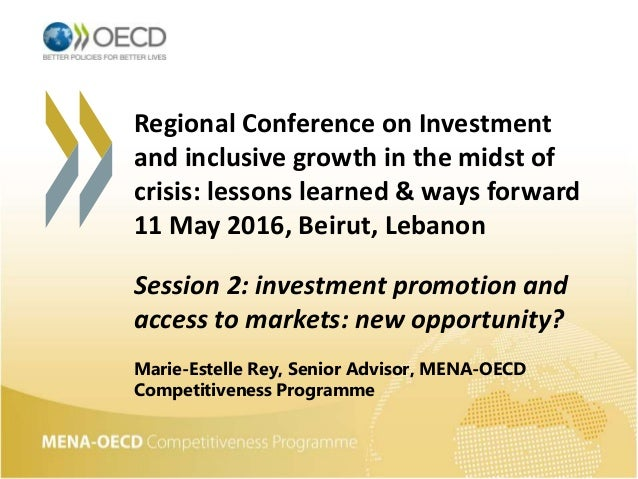 Regional Conference on Investment and inclusive growth in the midst of crisis: lessons learned & ways forward 11 May 2016,...