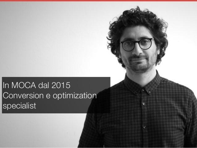 CRO: Incrementa il tuo Business Online Senza Aumentare il Budget Pubblicitario - KnowData16, Treviso, 10/6/2016 Slide 2