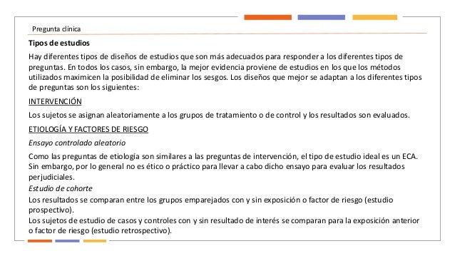 Pregunta clínica Tipos de estudios INTERVENCIÓN Hay diferentes tipos de diseños de estudios que son más adecuados para res...