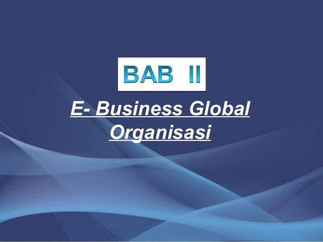 E- Business Global Organisasi