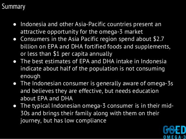 ● Indonesia and other Asia-Pacific countries present an attractive opportunity for the omega-3 market ● Consumers in the A...