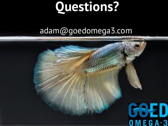 Questions? adam@goedomega3.com