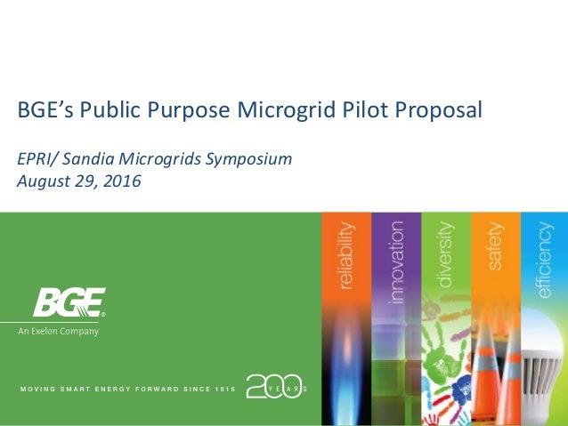 BGE's Public Purpose Microgrid Pilot Proposal EPRI/ Sandia Microgrids Symposium August 29, 2016