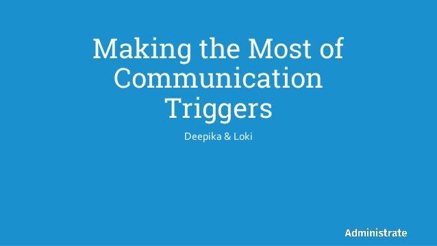 Making the Most of Communication Triggers Deepika & Loki