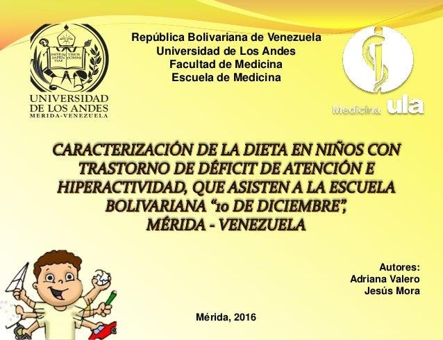 República Bolivariana de Venezuela Universidad de Los Andes Facultad de Medicina Escuela de Medicina Autores: Adriana Vale...