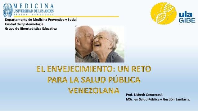 Prof. Lisbeth Contreras l. MSc. en Salud Pública y Gestión Sanitaria. Departamento de Medicina Preventiva y Social Unidad ...
