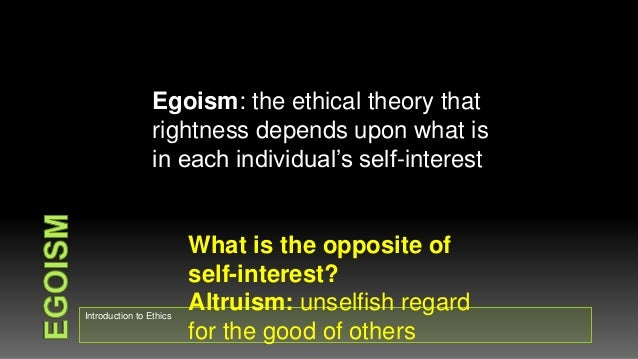 a comparison between psychological egoism and ethical egoism I found it very interesting your comparison between ethics of care and egoism and although i do not agree it is always the case i can see situations where this is true in addition to people just wanted to help certain people i see an aspect of egoism where people help people to deal with their own insecurities.
