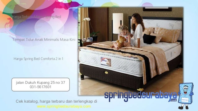 Tempat Tidur Anak Minimalis Masa Kini Harga Terbaru Matras Spring Bed American Harga Spring Bed Comforta 2 in 1 Cek katalo...