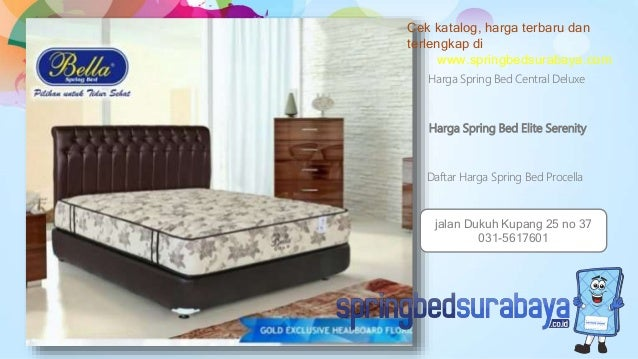 Harga Spring Bed Elite Serenity Harga Spring Bed Central Deluxe Daftar Harga Spring Bed Procella Cek katalog, harga terbar...