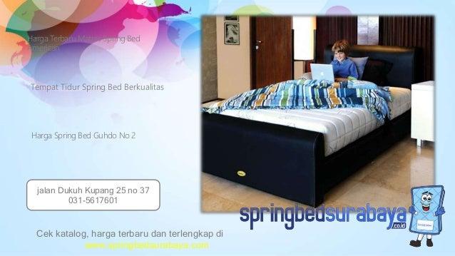 Tempat Tidur Spring Bed Berkualitas Harga Terbaru Matras Spring Bed American Harga Spring Bed Guhdo No 2 Cek katalog, harg...