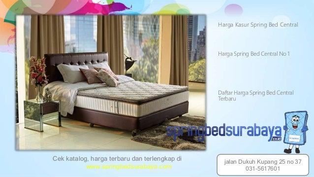 Harga Kasur Spring Bed Central Harga Spring Bed Central No 1 Daftar Harga Spring Bed Central Terbaru Cek katalog, harga te...
