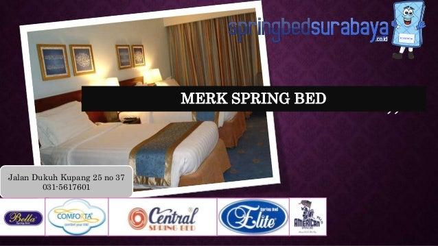 """ "" Jalan Dukuh Kupang 25 no 37 031-5617601 MERK SPRING BED"