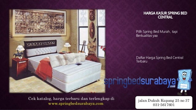 HARGA KASUR SPRING BED CENTRAL Pilih Spring Bed Murah , tapi Berkualitas yaa Daftar Harga Spring Bed Central Terbaru Cek k...