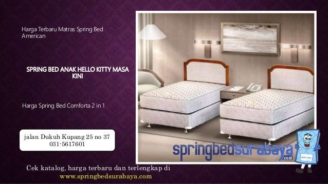 SPRING BED ANAK HELLO KITTY MASA KINI Harga Terbaru Matras Spring Bed American Harga Spring Bed Comforta 2 in 1 Cek katalo...