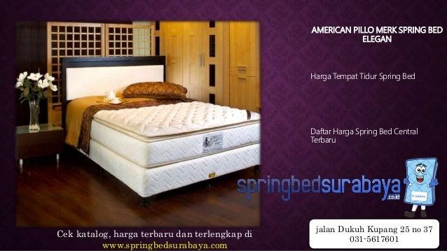 AMERICAN PILLO MERK SPRING BED ELEGAN Harga Tempat Tidur Spring Bed Daftar Harga Spring Bed Central Terbaru Cek katalog, h...