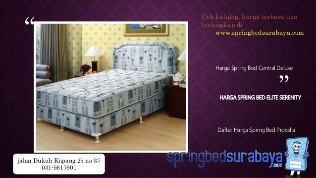 """ ""HARGA SPRING BED ELITE SERENITY Harga Spring Bed Central Deluxe Daftar Harga Spring Bed Procella Cek katalog, harga ter..."