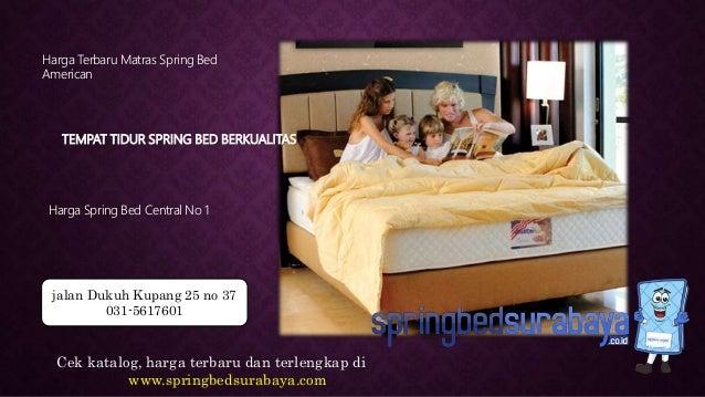 TEMPAT TIDUR SPRING BED BERKUALITAS Harga Terbaru Matras Spring Bed American Harga Spring Bed Central No 1 Cek katalog, ha...