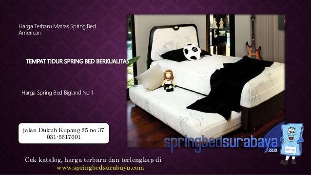 TEMPAT TIDUR SPRING BED BERKUALITAS Harga Terbaru Matras Spring Bed American Harga Spring Bed Bigland No 1 Cek katalog, ha...
