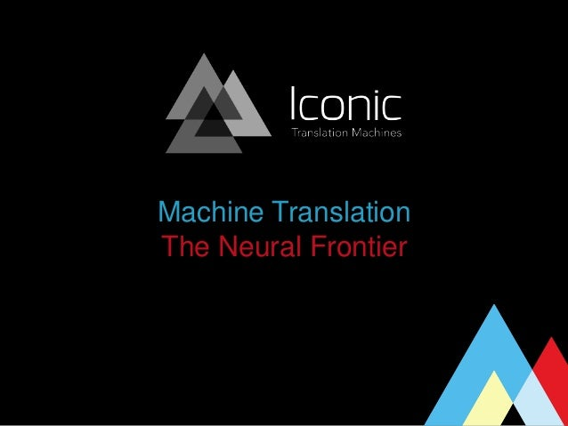 Machine Translation The Neural Frontier