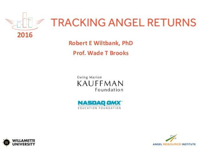 Robert E Wiltbank, PhD Prof. Wade T Brooks 2016