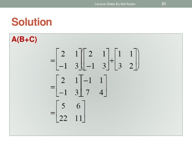 Solution A(B+C) Lecture Slides By Adil Aslam 21
