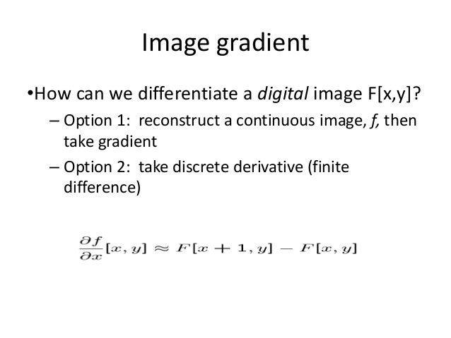 Sharpening Filters - Example • Note that the response of sharpening might be negative. • Values must be re-mapped to [0, 2...