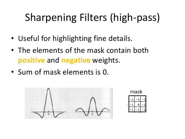 Sharpening Filters • Unsharp masking • High Boost filter • Gradient (1st derivative) • Laplacian (2nd derivative)