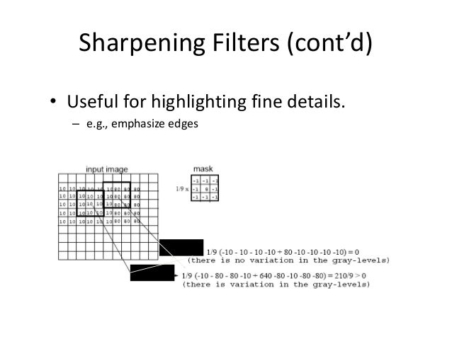 Sharpening Filters: Unsharp Masking • Obtain a sharp image by subtracting a lowpass filtered (i.e., smoothed) image from t...