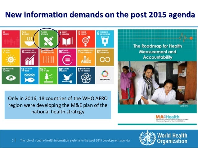 The Role of Routine Health Information Systems in the Post-2015 Development Agenda Slide 2
