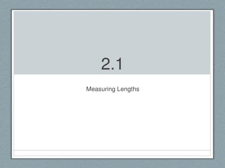 2.1<br />Measuring Lengths<br />