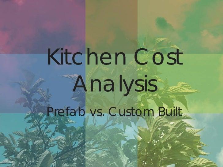 Kitchen Cost    Analysis Prefab vs. Custom Built