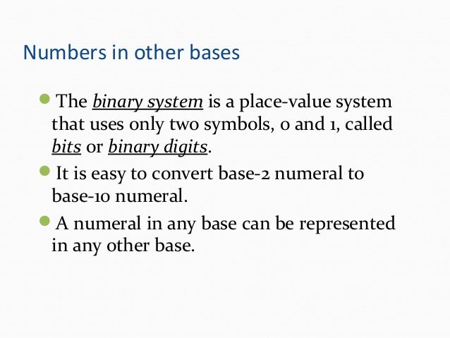 applications of binary numbers Binary number system, decimal number system, hexadecimal number system, base 2, base 8, base 10, base 16.